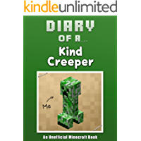 Diary of a Kind Creeper [An Unofficial Minecraft Book] (Crafty Tales Book 14)