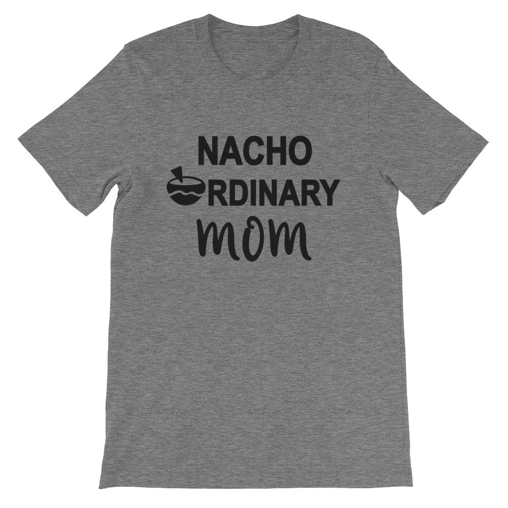 Melbec Boutique Nacho Ordinary Mom Short-Sleeve Unisex T-Shirt
