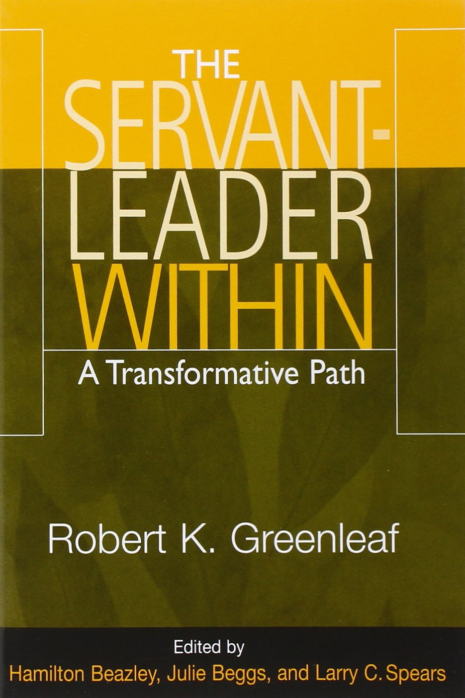 com robert k greenleaf books biography blog the servant leader in a transformative path