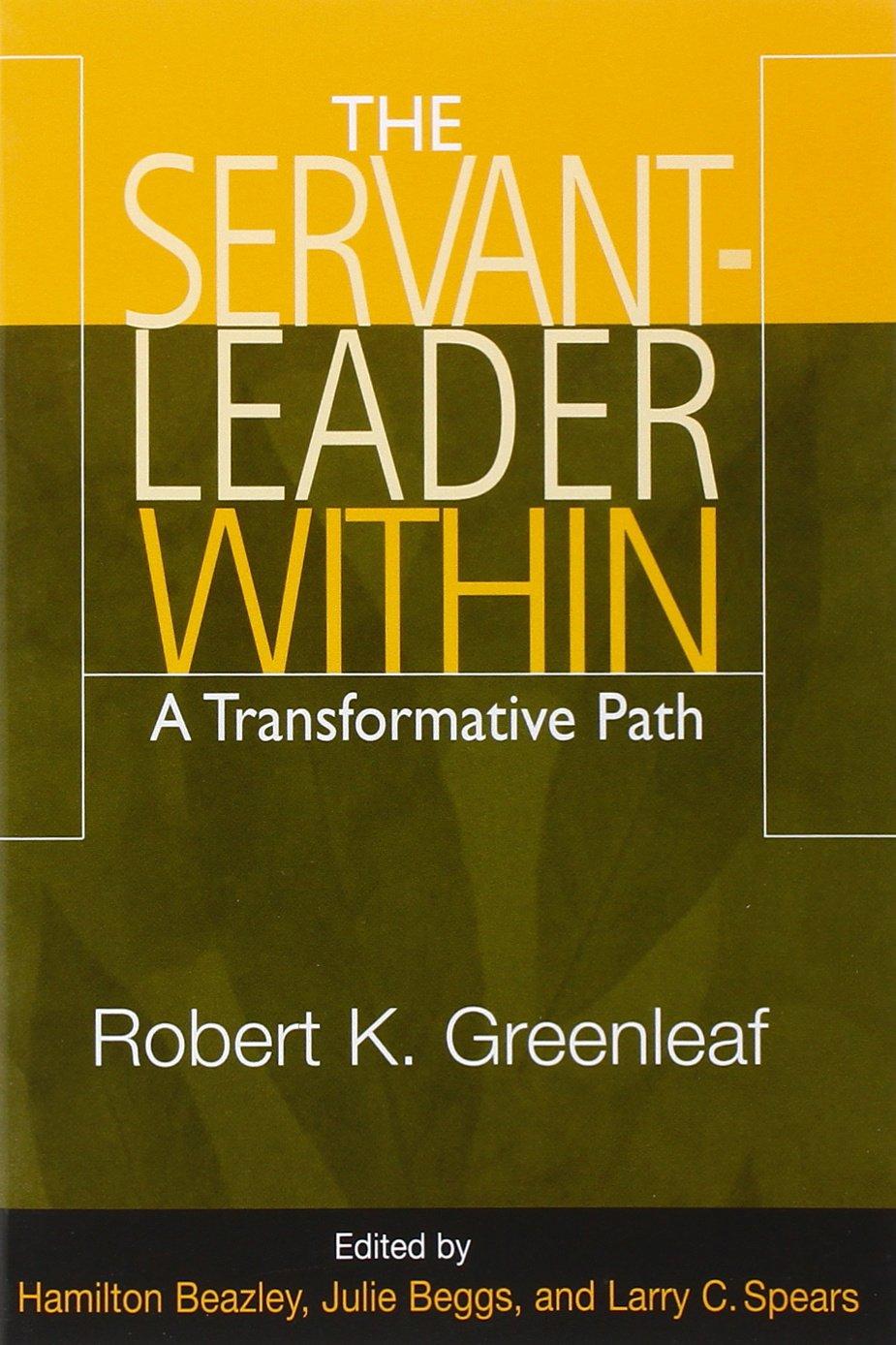 amazon com robert k greenleaf books biography blog the servant leader in a transformative path