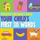 Serbian Children's Book: Your Child's First 30 Words