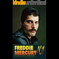 Freddie Mercury 101: Four-Octave in Words (English Edition)