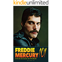 Freddie Mercury 101: Four-Octave in Words book cover