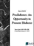 Prediabetes: An Opportunity to Prevent Diabetes