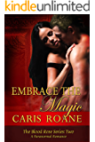 Embrace the Magic: A Paranormal Romance (The Blood Rose Series Book 2)
