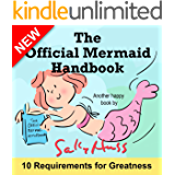 Children's Books: THE OFFICIAL MERMAID HANDBOOK (Delightful Bedtime Story/Picture Book, Offering 10 Guidelines for Being the Best You Can Be, for Beginner Readers, Ages 2-10)