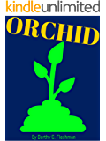 ORCHID: Orchid Guide Book, How To Care and Grow Your Orchids (English Edition)