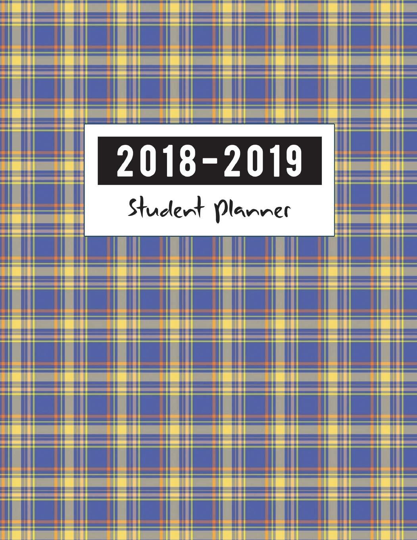 Student Planner: 2018 - 2019 School Planner, Daily Organizer