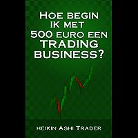 Hoe begin ik met 500 euro een trading-business?