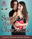 Sweeter Than Chocolate: 3 Contemporary Romances