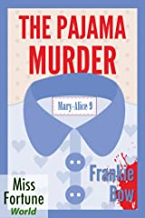 The Pajama Murder (Miss Fortune World: The Mary-Alice Files Book 9) Kindle Edition