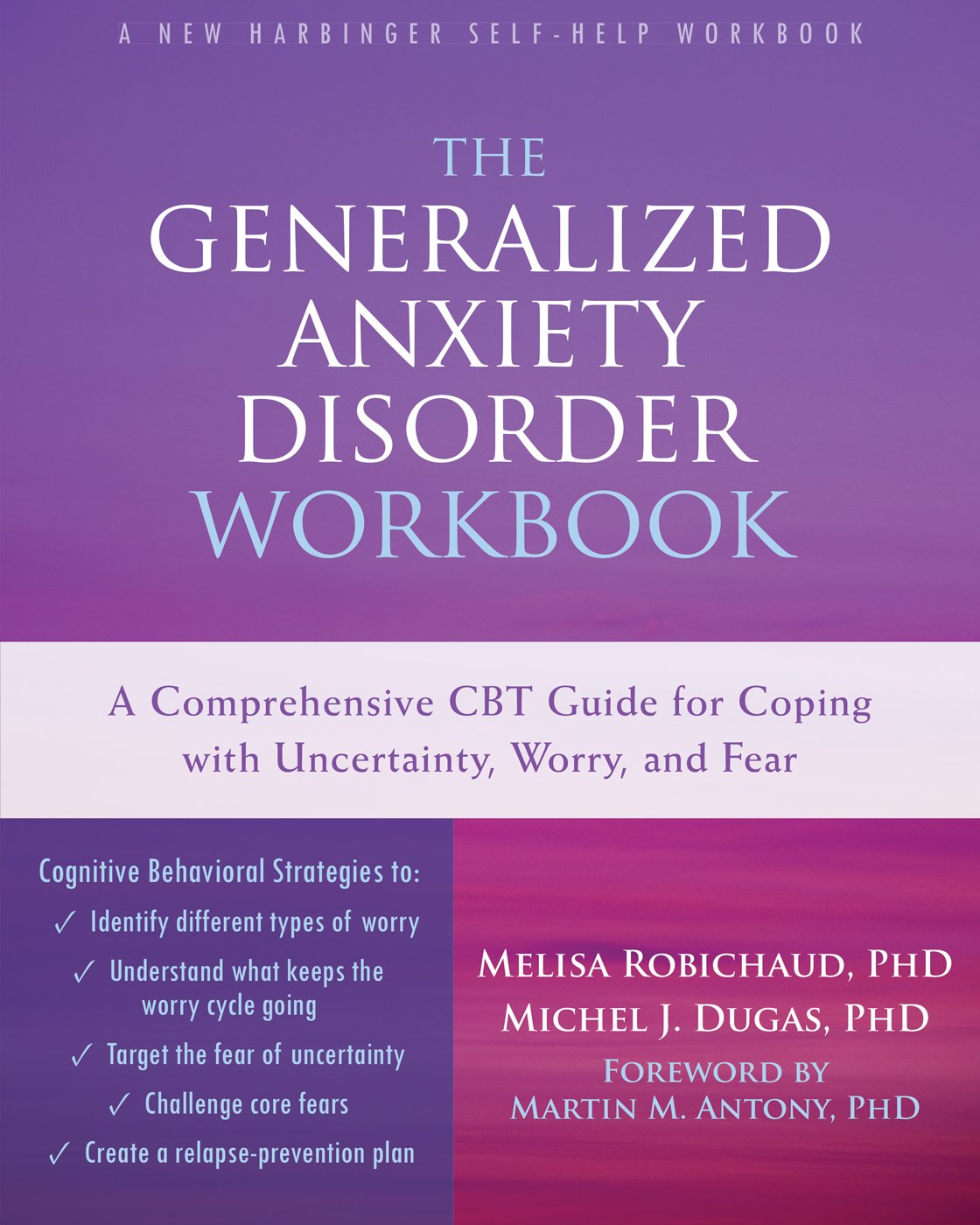 Workbooks therapy workbooks : The Generalized Anxiety Disorder Workbook: A Comprehensive CBT ...