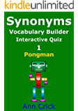 Synonyms: Vocabulary Builder Interactive Quiz 1: Pongman (Secondary Schools Entrance Examination Revision Guides Book 5)
