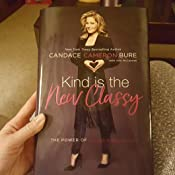 Kind Is The New Classy Power Of Living Graciously Candace