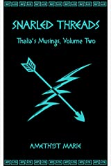 Snarled Threads (Thalia's Musings Book 2) Kindle Edition