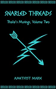 Snarled Threads (Thalia's Musings Book 2)