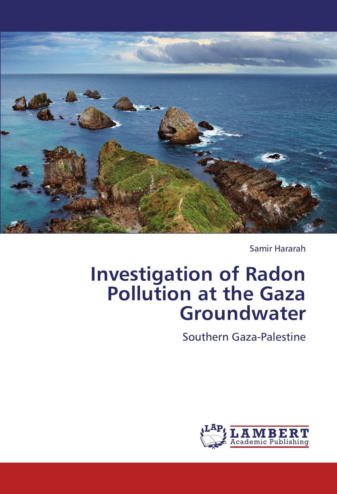 Download Investigation of Radon Pollution at the Gaza Groundwater: Southern Gaza-Palestine pdf