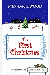 The First Christmas (Christmas On The Close Book 1) Kindle Edition