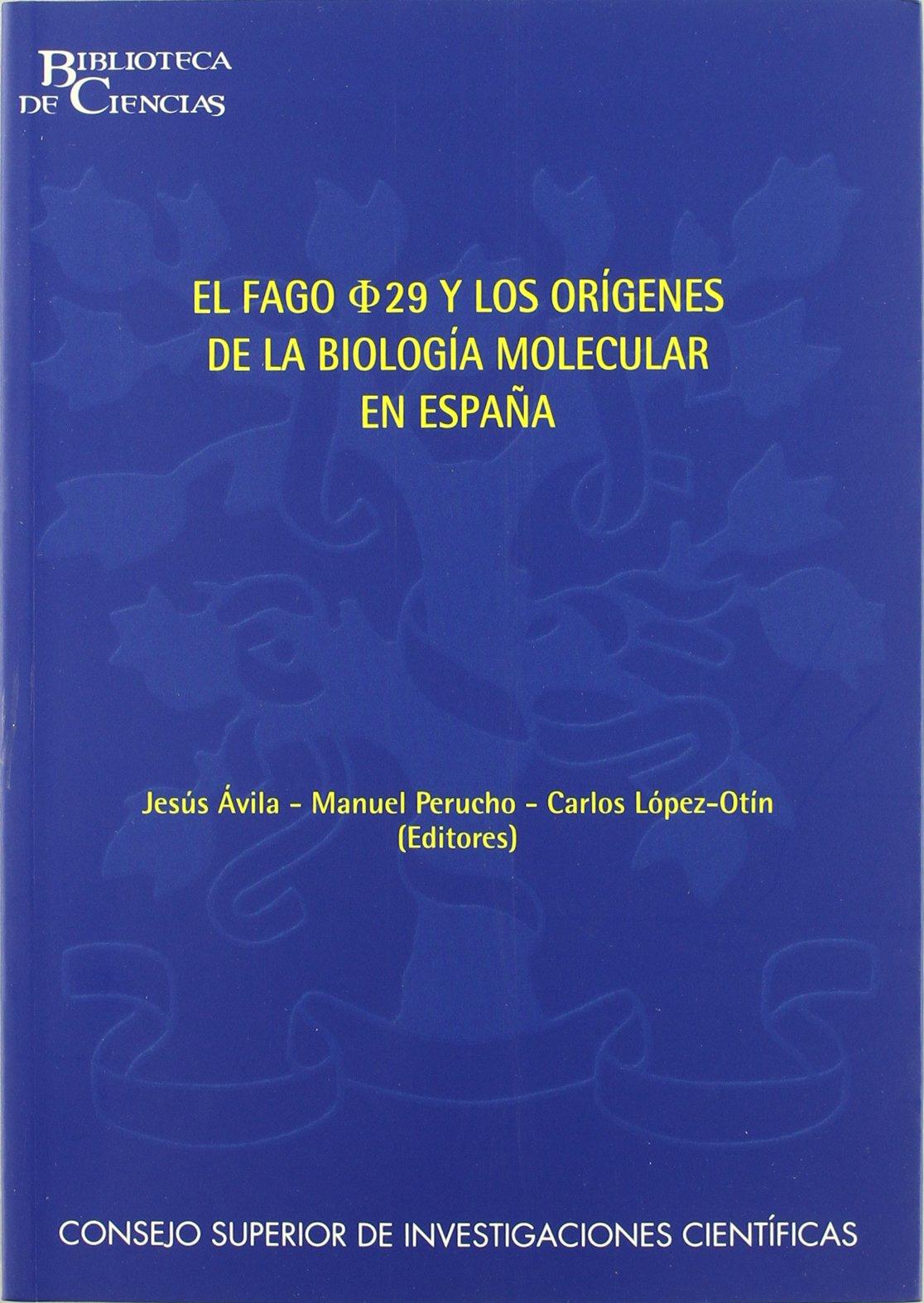 El fago phi 29 y los orígenes de la biología molecular en España Biblioteca de Ciencias: Amazon.es: Perucho, Manuel, López Otín, Carlos: Libros