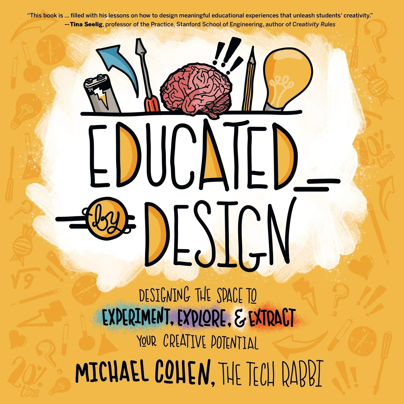 Amazon Com Educated By Design Designing The Space To Experiment Explore And Extract Your Creative Potential 9781949595109 Cohen Michael Books