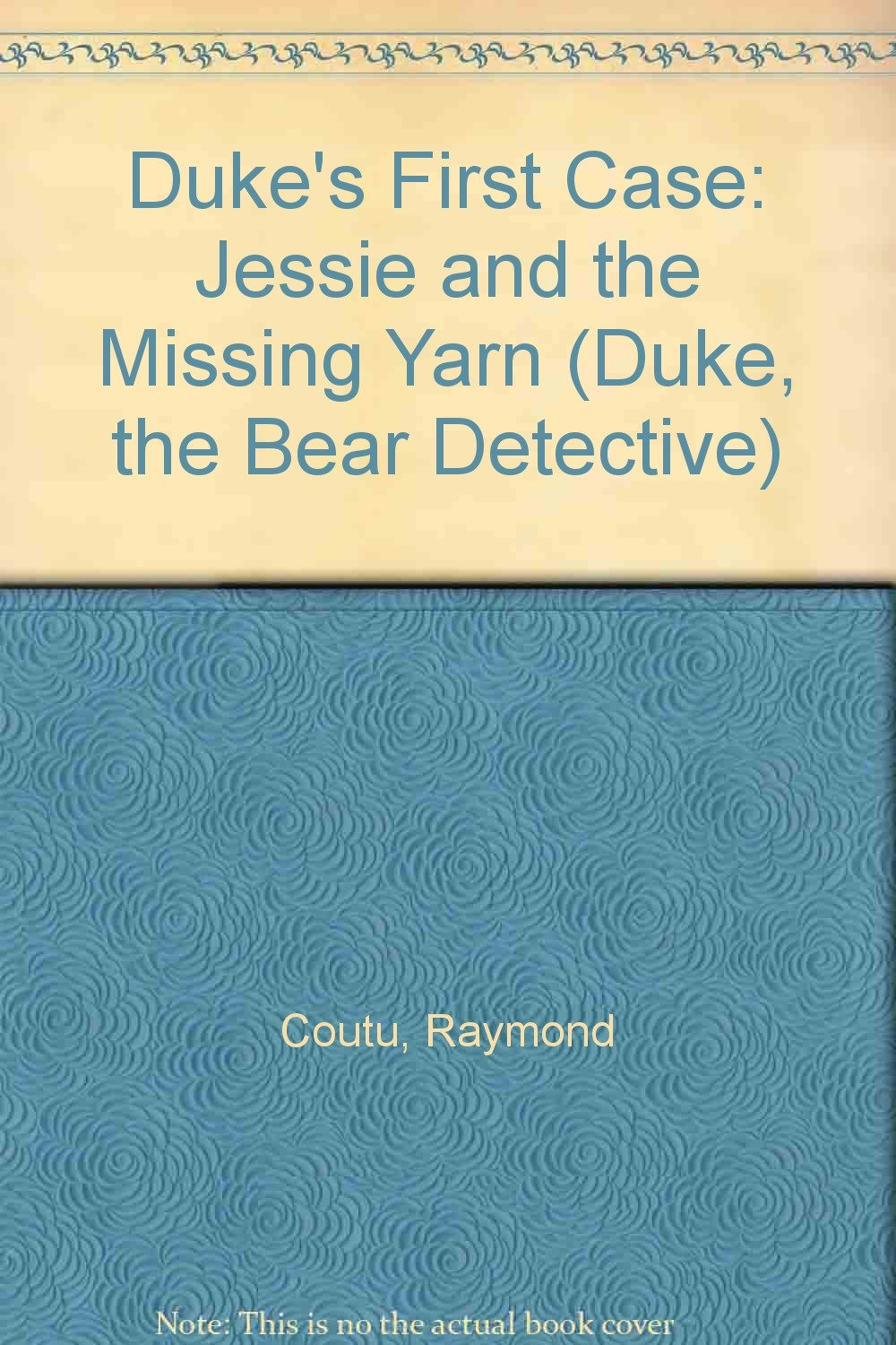 Download Jessie and the Missing Yarn (Duke the Bear Detective, Case #1) ebook