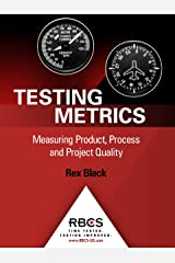 Testing Metrics: Measuring Product, Process and Project Quality Kindle Edition