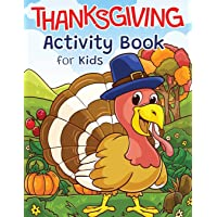 Thanksgiving Activity Book for Kids: Super Fun Thanksgiving Activities | For Hours of Play! | Coloring Pages, I Spy…