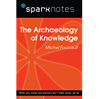 The Archaeology of Knowledge (SparkNotes Philosophy Guide)