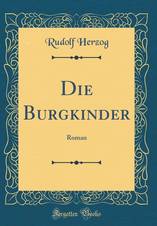 Die Burgkinder: Roman (Classic Reprint)