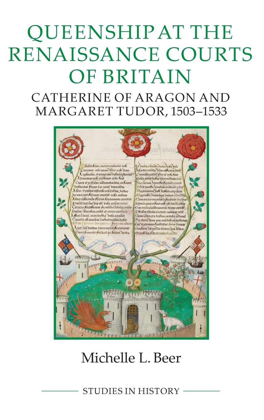 7ff28bc08c0 Queenship at the Renaissance Courts of Britain: Catherine of Aragon and  Margaret Tudor, 1503-1533 (Royal Historical Society Studies in History New)  .