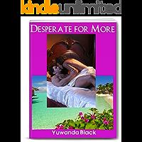 Desperate for More, Part I: An Interracial, Billionaire Romance