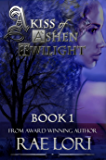 A Kiss of Ashen Twilight (Ashen Twilight Book #1) (Ashen Twilight Series)