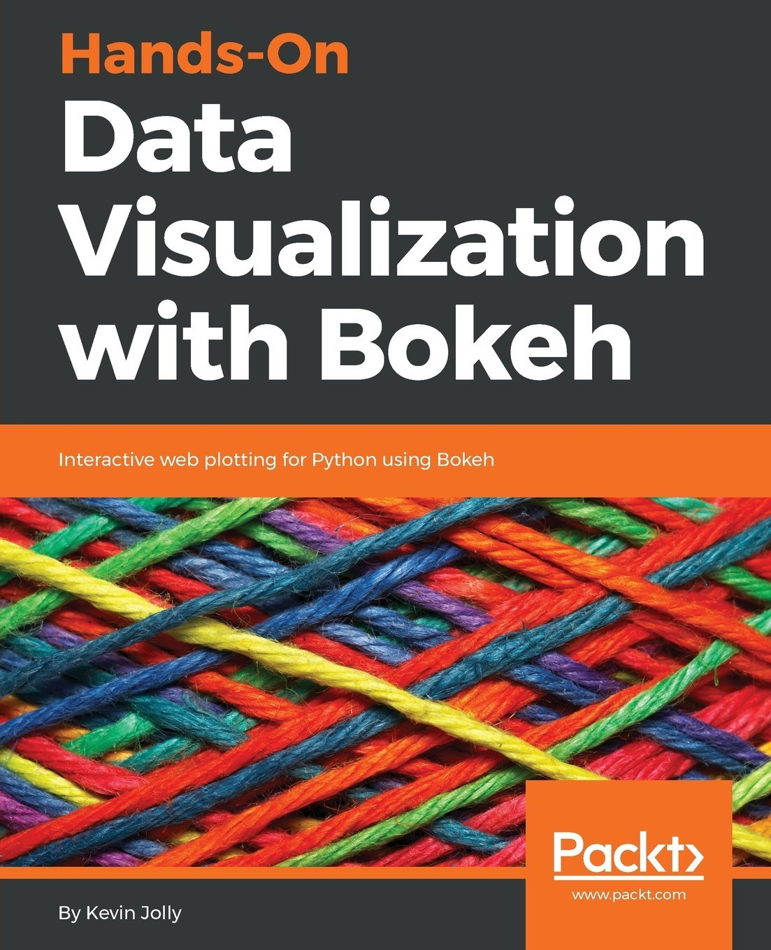 Hands-On Data Visualization with Bokeh: Interactive web
