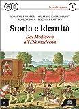 Storia e identità. Con Atlante geopolitico. Per le Scuole superiori. Con e-book. Con espansione online: 1