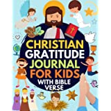 Christian Gratitude Journal for Kids: Daily Journal with Bible Verses and Writing Prompts (Bible Gratitude Journal for…