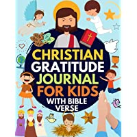 Christian Gratitude Journal for Kids: Daily Journal with Bible Verses and Writing Prompts (Bible Gratitude Journal for Boys & Girls)