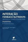 Interação Fármaco-nutriente ; desafio atual da farmacovigilância