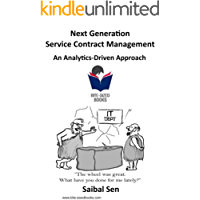 Next Generation Service Contract Management: An Analytics-Driven Approach (Bite-Sized Books Book 25)