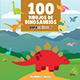 100 Dibujos de Dinosaurios para colorear: Libro Infantil para Pintar (Primeros Pasos)