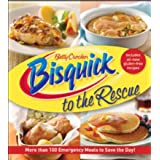 Bisquick to the Rescue: More than 100 Emergency Meals to Save the Day! (Betty Crocker Cooking)