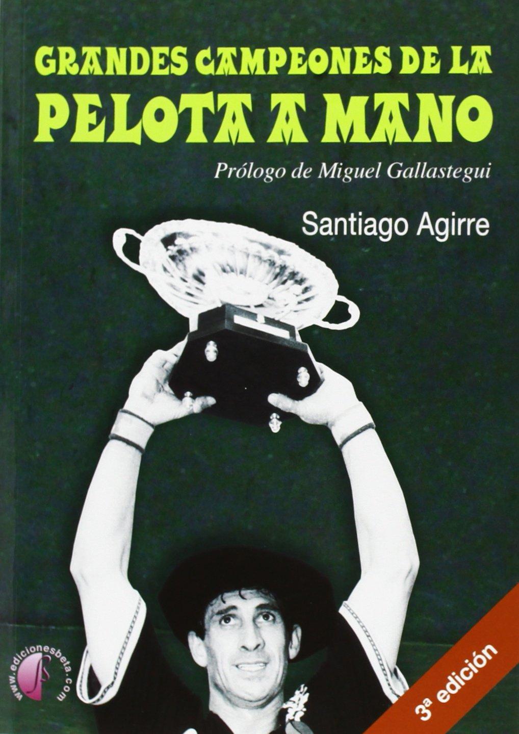 Grandes campeones de la pelota a mano (Ensayo): Amazon.es: Agirre ...