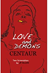 Love and Demons / Centaur: Two Screenplays Kindle Edition
