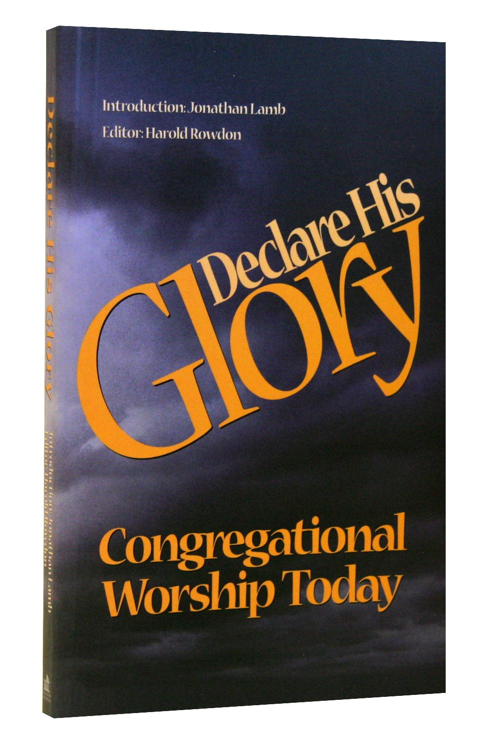 Declare His Glory  Congregational Worship Today