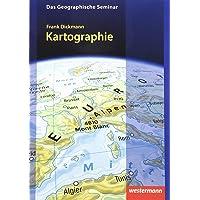 Das Geographische Seminar / Ausgabe 2009: Kartographie: 1. Auflage 2018
