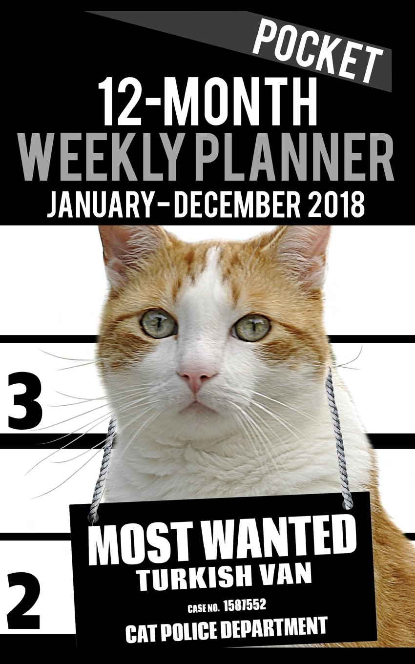 "Download 2018 Pocket Weekly Planner - Most Wanted Turkish Van: Daily Diary Monthly Yearly Calendar 5"" x 8"" Schedule Journal Organizer Notebook Appointment (Small Pocket Book Size Cat Planners 2018) (Volume 25) pdf"
