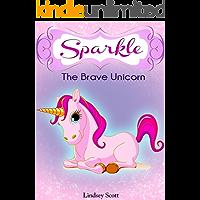 "Books for Kids: ""Sparkle the Brave Unicorn"" (Children's Books, Kids Books, Bedtime Stories For Kids) (Unicorns: Kids Fantasy Books Book 2)"