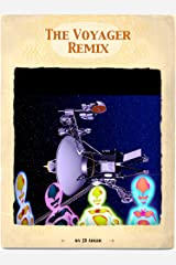 The Voyager Remix Kindle Edition