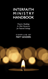 Interfaith Ministry Handbook: Prayers, Readings & Other Resources for Pastoral Settings (English Edition)