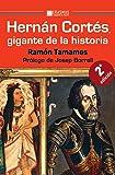 Hernán Cortés, gigante de la historia: En el V Centenario del primer encuentro de Cortés y Moctezuma, y de la primera circunnavegación de la historia (Pensamiento del presente)