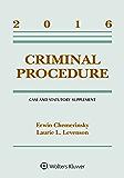 Criminal Procedure: 2016 Case and Statutory Supplement (Supplements)